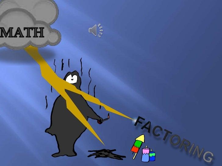 MATH<br />Factoring<br />