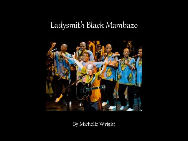 Ladysmith Black Mambazo By Michelle Wright