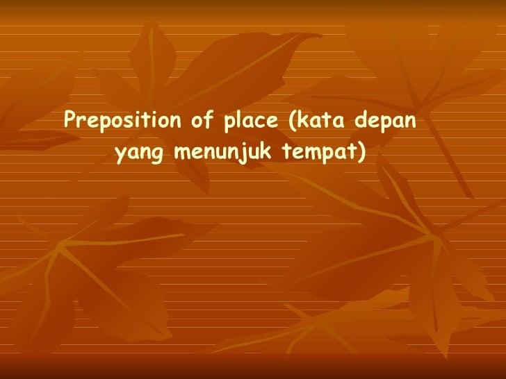 Preposition of place ( kata   depan  yang  menunjuk   tempat )