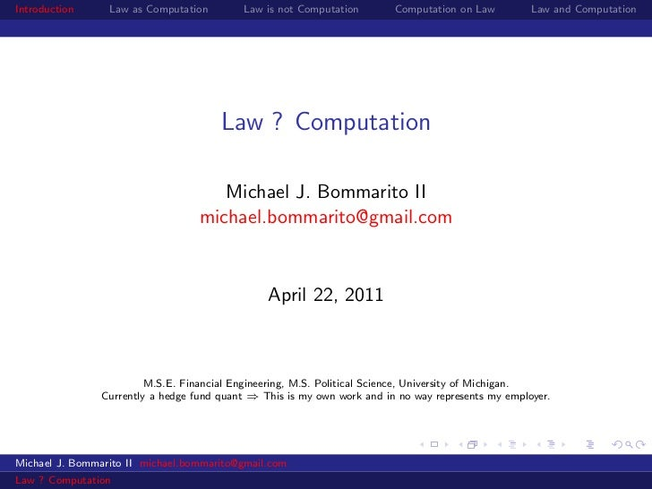 Introduction     Law as Computation        Law is not Computation        Computation on Law         Law and Computation   ...