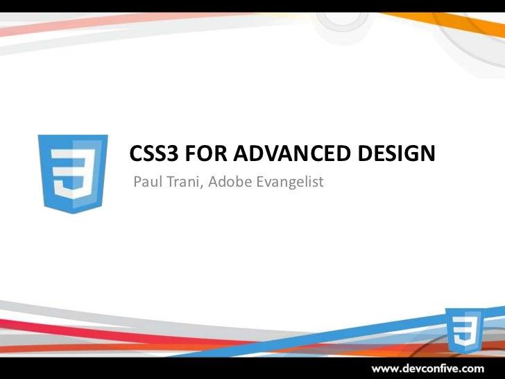cSS3 for Advanced Design<br />Paul Trani, Adobe Evangelist<br />