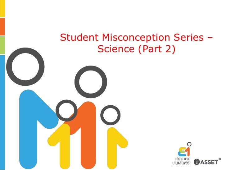 Student Misconception Series – Science (Part 2)<br />
