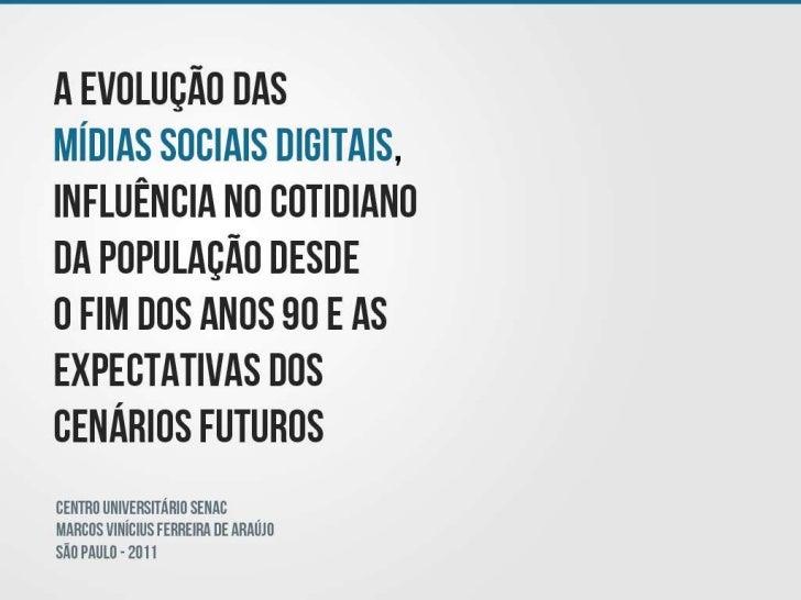 A evolução das mídias sociais digitais,  influência no cotidiano da população desde o fim dos anos 90  e as expectativas dos cenários futuros
