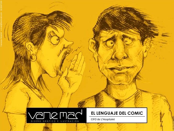 LUIS DLUGOSZEWSKI Vanessa Madrid  v.mad@hotmail.com  622087193 EL LENGUAJE DEL COMIC CIFO de L'Hospitalet