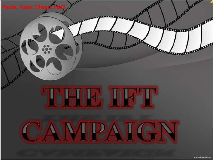 IFT Campaign Presentation