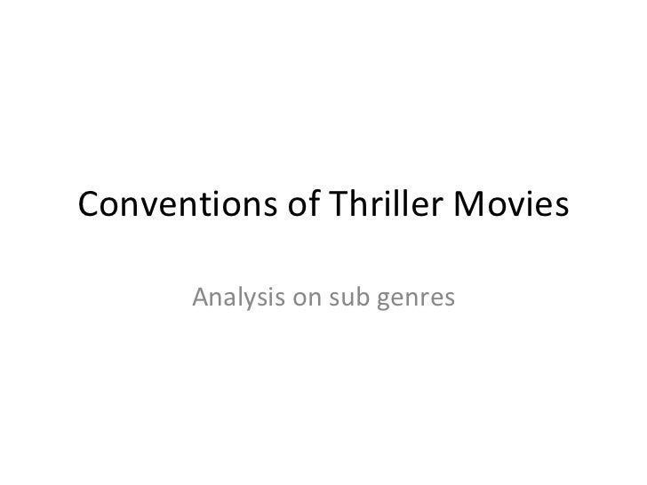 Conventions of Thriller Movies Analysis on sub genres