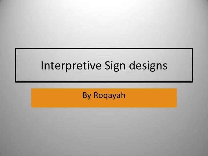 Interpretive Sign designs        By Roqayah