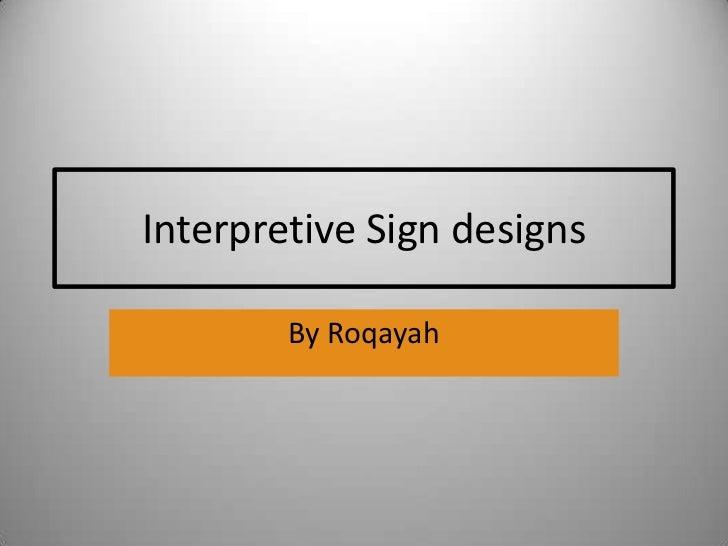 Interpretive Sign designs