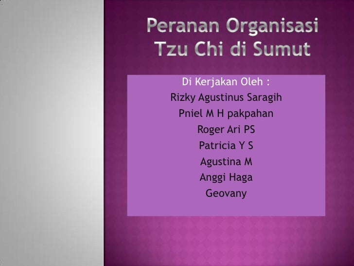 Di Kerjakan Oleh :Rizky Agustinus Saragih  Pniel M H pakpahan      Roger Ari PS       Patricia Y S       Agustina M       ...