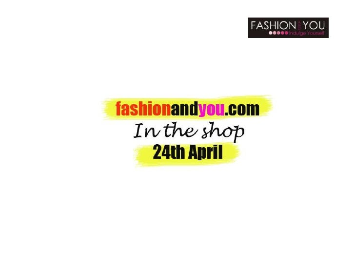 fashionandyou.com in the shop 24th April 2012