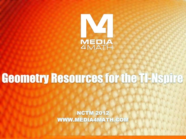 Geometry Resources for the TN-Nspire    Media4Math includes a variety of free    and premium resources, including    short...