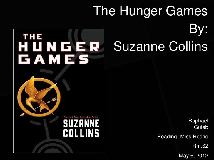 The Hunger Games              By:   Suzanne Collins                    Raphael                      Guieb         Reading-...