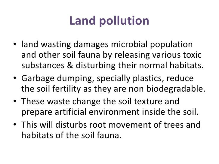 land pollution essay in english Describe soil pollution, its causes and control • describe radiation pollution,  sources and hazards 101 pollution and pollutants human activities.