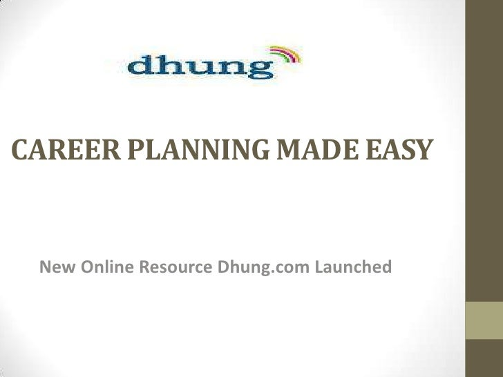 CAREER PLANNING MADE EASY New Online Resource Dhung.com Launched