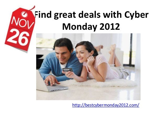 Find great deals with Cyber       Monday 2012         http://bestcybermonday2012.com/