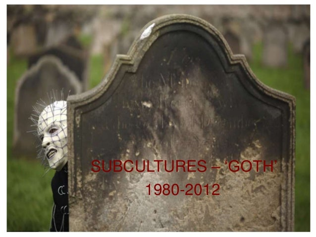 SUBCULTURES – 'GOTH'     1980-2012