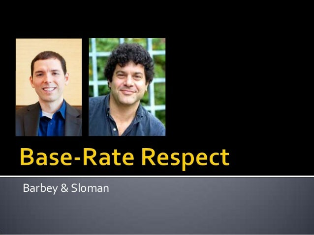 Base-Rate Respect (Barbey & Sloman, 2007)