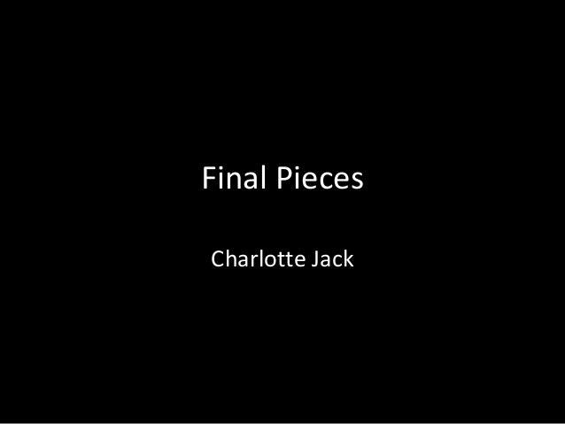 Final PiecesCharlotte Jack