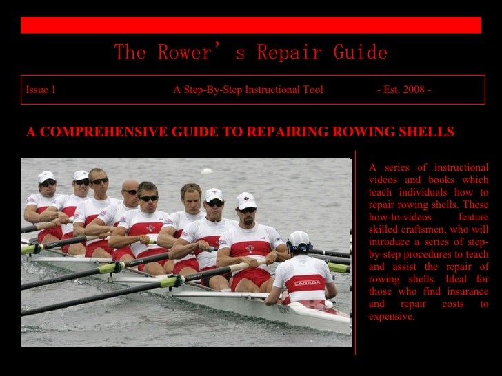 The Rower's Repair Guide Issue 1   A Step-By-Step Instructional Tool   - Est. 2008 - A COMPREHENSIVE GUIDE TO REPAIRING RO...