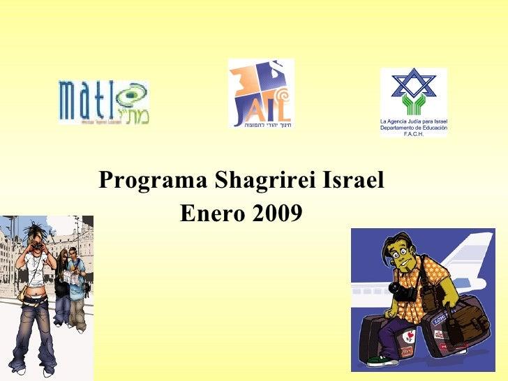 Programa Shagrirei Israel Enero 2009