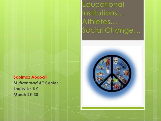 Educational                      Institutions…                      Athletes…                      Social Change…Soolmaz A...
