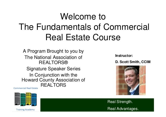Welcome toThe Fundamentals of Commercial      Real Estate CourseA Program Brought to you by                               ...