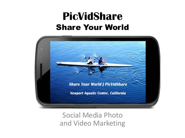 PicVidShareShare Your WorldSocial Media Photoand Video Marketing