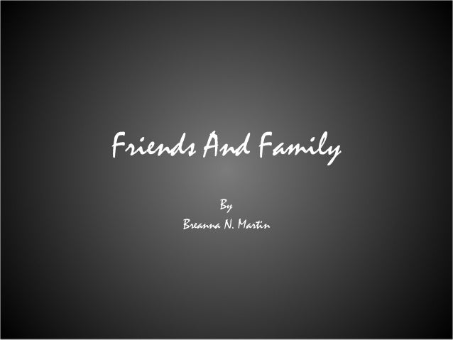 Friends And FamilyByBreanna N. Martin