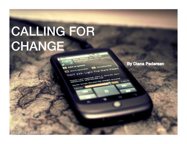 Image by Johan Larsson  By Diana Pedersen !CALLING FOR!CHANGE!