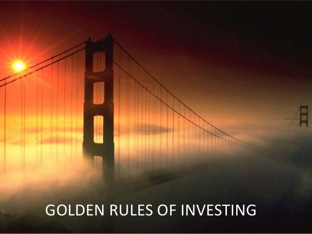 GOLDEN RULES OF INVESTMENTS
