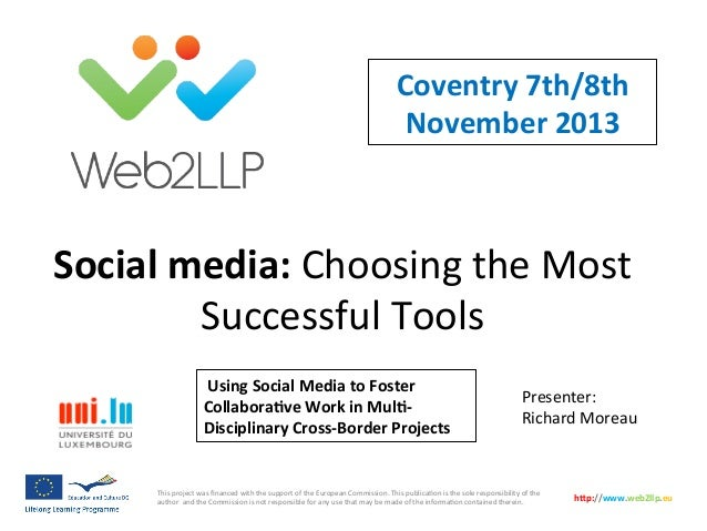 Coventry	   7th/8th	    November	   2013	     Social	   media:	   Choosing	   the	   Most	    Successful	   Tools	    	   ...