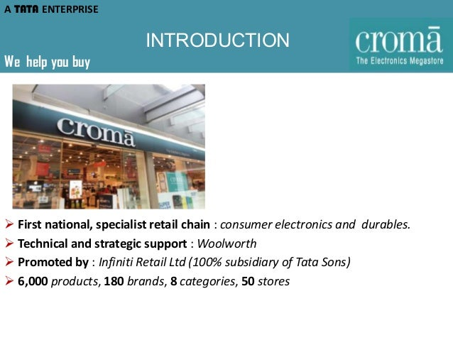A TATA ENTERPRISE  INTRODUCTION We help you buy   First national, specialist retail chain : consumer electronics and dura...