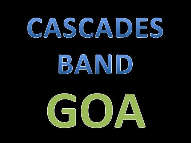 Cascades Band Goa senorita at Bambolim Beach Resort Goa