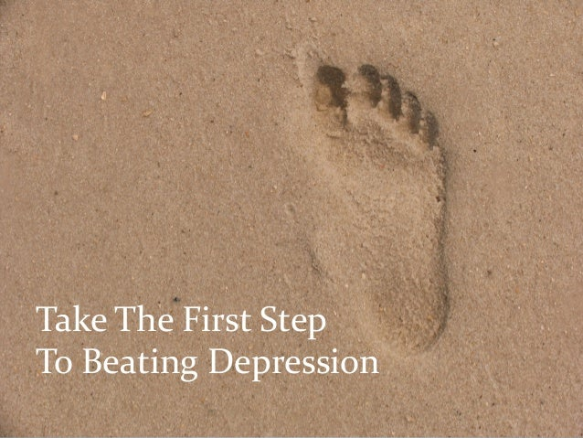 Take The First Step To Beating Depression