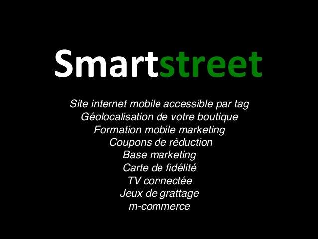 Site internet mobile accessible par tag Géolocalisation de votre boutique Formation mobile marketing  Coupons de réduc...