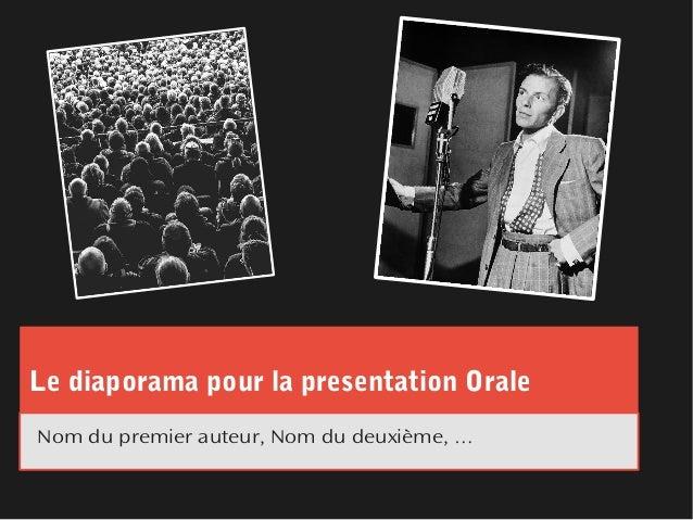Le diaporama pour la presentation Orale Nom du premier auteur, Nom du deuxième, …