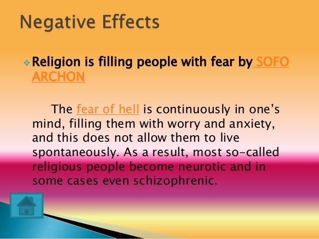 effects of religion The relationship between religion and science is the subject of continued appeals to the noetic effects of sin to explain religious diversity and unbelief in.