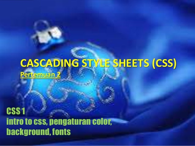 Presentation 2 - Cascading style sheets (css)