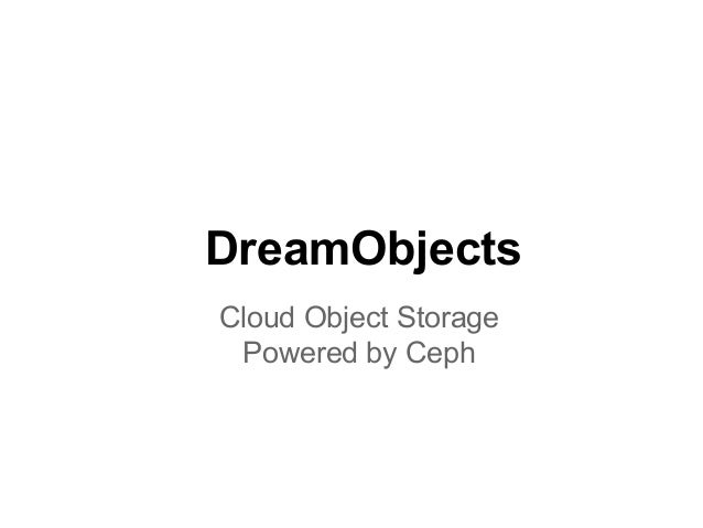 DreamObjectsCloud Object Storage Powered by Ceph