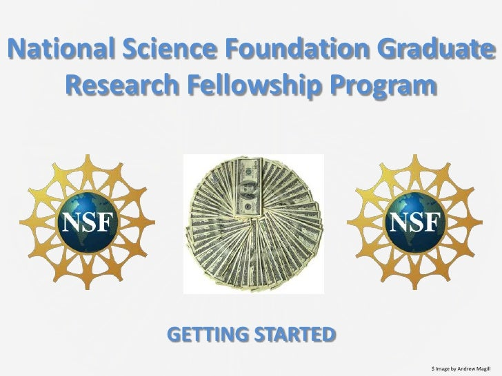 National Science Foundation Graduate    Research Fellowship Program           GETTING STARTED                             ...