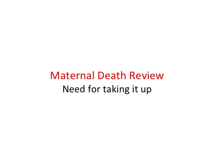 Maternal Death Review Need for taking it up