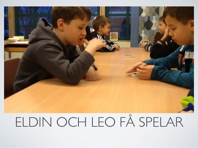 ELDIN OCH LEO FÅ SPELAR
