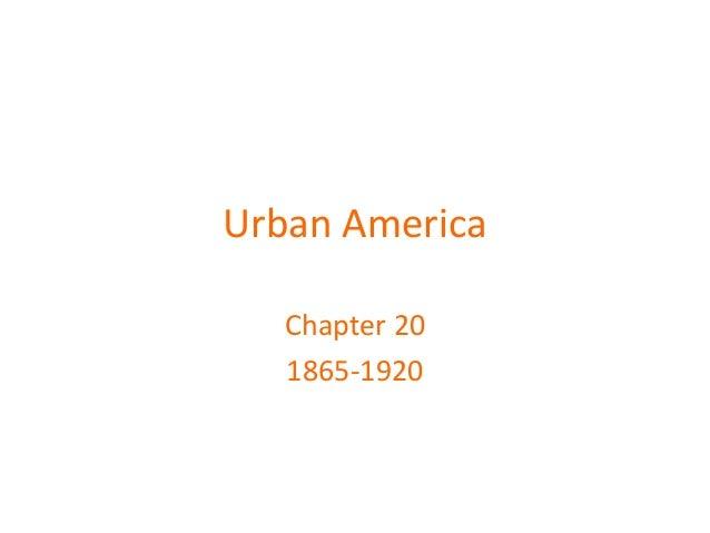 Urban America Chapter 20 1865-1920