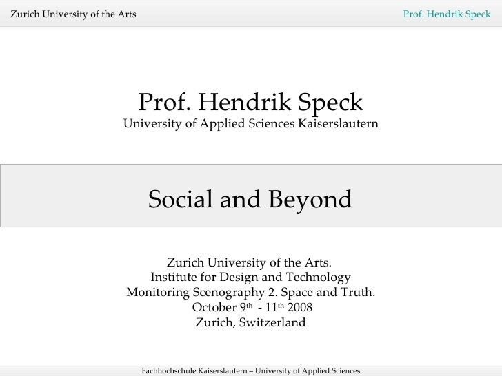 Social and Beyond Prof. Hendrik Speck University of Applied Sciences Kaiserslautern Zurich University of the Arts.  Instit...