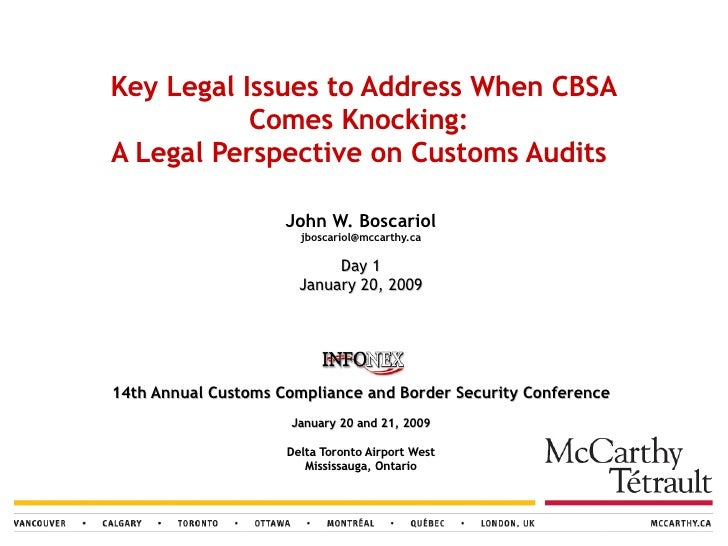 Key Legal Issues to Address When CBSA Comes Knocking:  A Legal Perspective on Customs Audits   John W. Boscariol [email_ad...