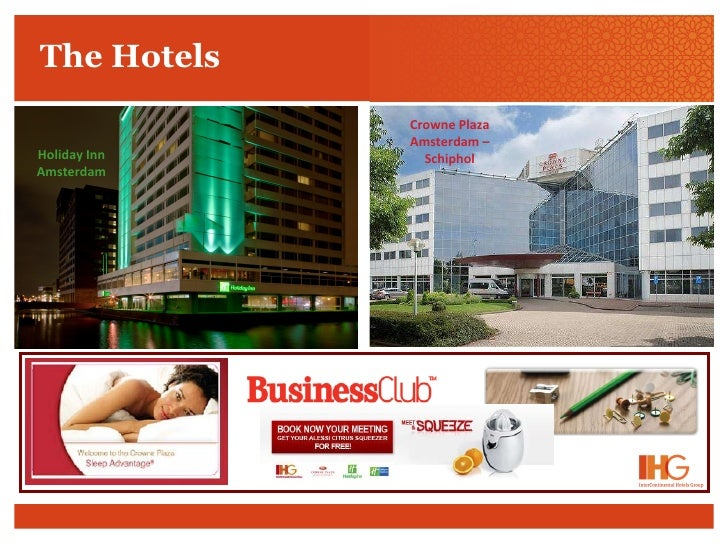 The Hotels Holiday Inn Amsterdam Crowne Plaza Amsterdam –Schiphol