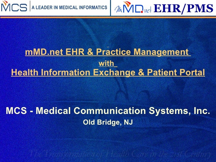 mMD.net   EHR & Practice Management  with   Health Information Exchange & Patient Portal MCS - Medical Communication Sys...