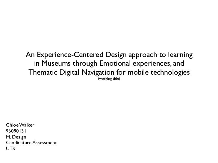 An Experience-Centered Design approach to learning          in Museums through Emotional experiences, and         Thematic...