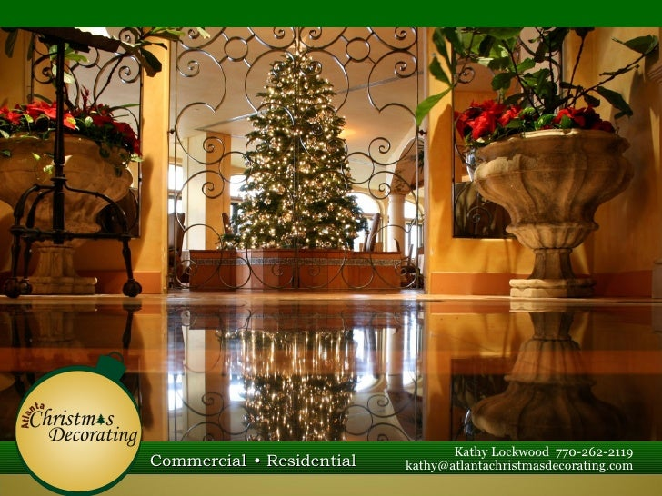 Kathy Lockwood 770-262-2119Commercial • Residential   kathy@atlantachristmasdecorating.com