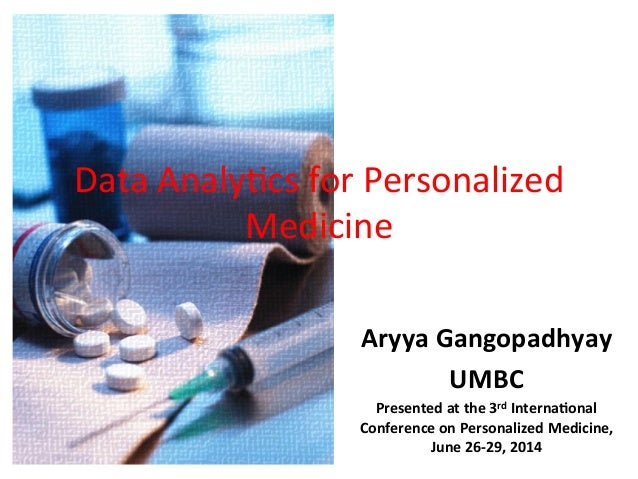 DataAnalytics for Personalized Medicine by Aryya Gangopadhyay, PhD